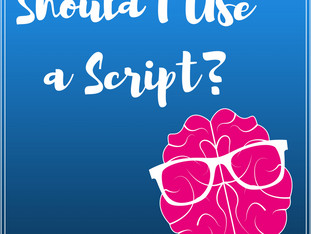 Should I Use A Script?