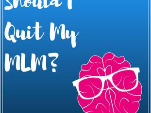 Should I Quit My MLM?