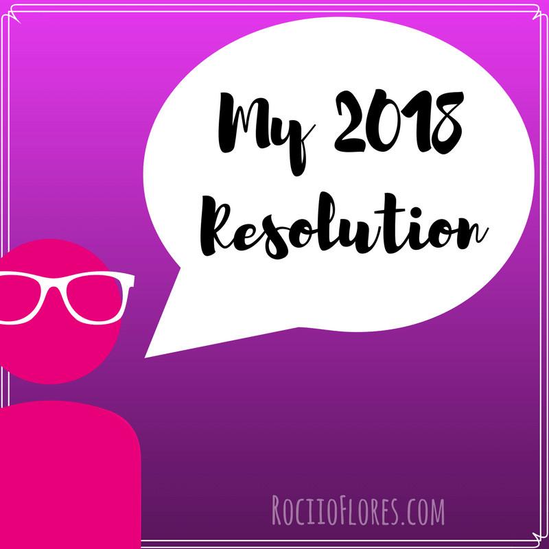2018 best resolutions, 2018 resolution list, 2018 top new year's resolutions, 2018 year resolution, best 2018 new year resolutions, best new year's resolutions 2018, best new year's resolutions for 2018, best resolutions for 2018, common new year's resolutions 2018, My 2018 resolution