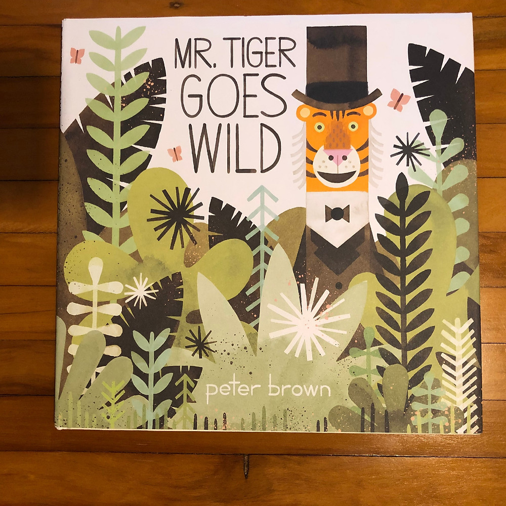 Mr. Tiger Goes Wild, Peter Brown, winter reading list for toddlers, toddler reading list, best birthday gifts for toddlers
