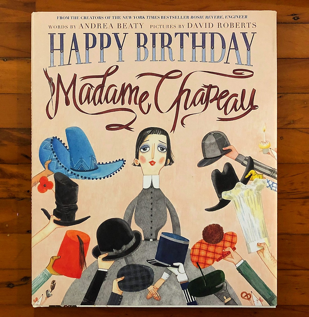 Curious G and Me, 10 Children's Books to Add to your Child's Fall Reading List, best children's books, reading list for children, beautiful children's books, Happy Birthday Madame Chapeau, Andrea Beaty, David Roberts