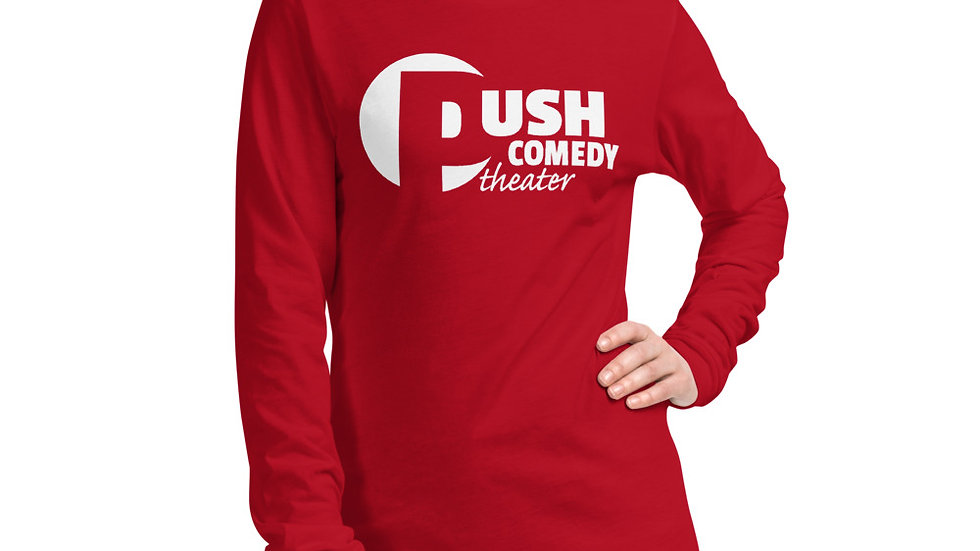 Push Comedy Theater Unisex Long Sleeve Shirt