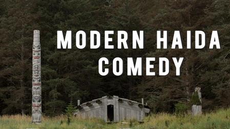 Modern Haida Comedy | 2016