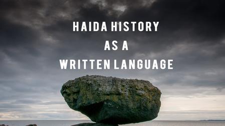 Haida History As A Written Language | 2018