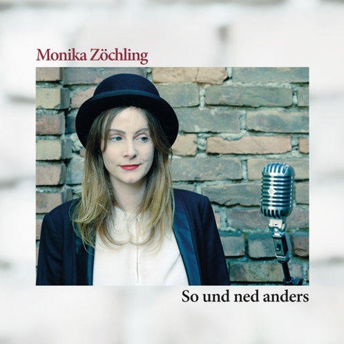 CD Monika Zöchling - So und ned anders