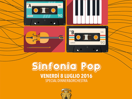 SINFONIA POP! Speciale cena-concerto venerdì 8 luglio 2016