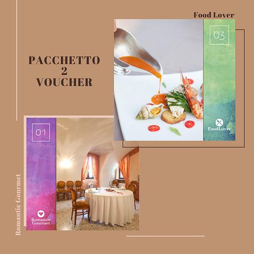 "PACCHETTO 2 VOUCHER ""Romantic Gourmet"" + ""Food Lover""(per 2 persone)"