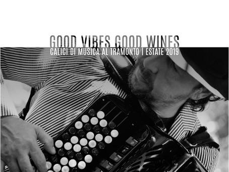 Good vibes, good wines: domenica 2 giugno il primo appuntamento!