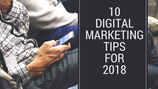 Top 10 digital marketing tips you need to know for 2018