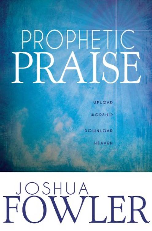 Prophetic Praise