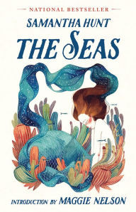 The Seas by Samantha Hunt