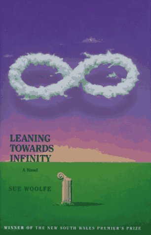 Leaning Towards Infinity by Sue Woolfe