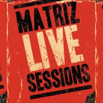 Matriz Live Sessions