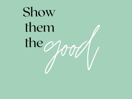 Let's See the Good!