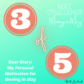 Three of Five - My Personal Motivation for Moving in May