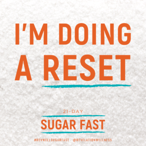 Revelation Wellness® Sugar Fast - January 2021