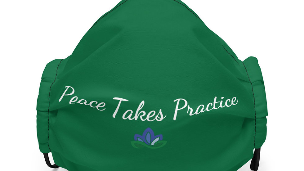 Peace Takes Practice Premium face mask