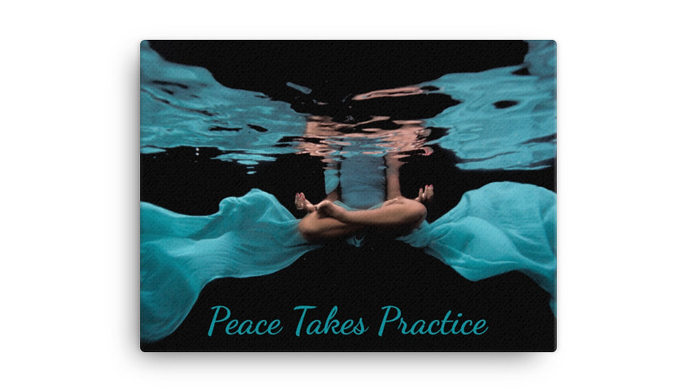 Peace Takes Practice Canvas