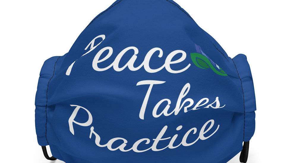 Peace Takes Practice Premium face mask copy