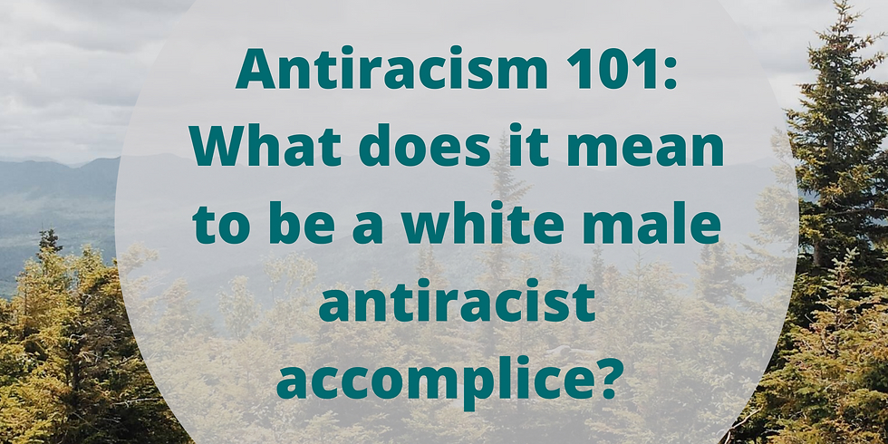 Antiracism 101: What does it mean to be a white male antiracist accomplice?