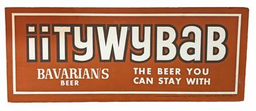 iiTYWYBAB Bavarian/s Beer Sign from IBI, Covington, KY.