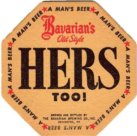 Hers Too! Beer Coaster, Bavarain Brewing Co., Covington, KY