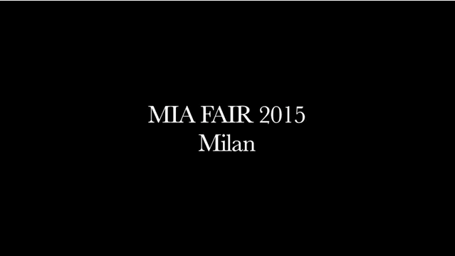 VIDEO - MIA FAIR 2015 MILAN