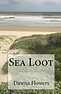 Sea Loot, by Dawna Flowers. A Novel within the Pine Veil universe.