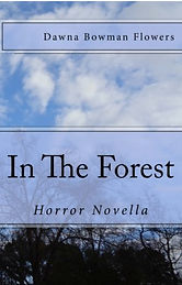 In he Forest, Horror Novella. A story of cannibalism.