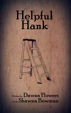 Helpful Hank, Short Horror Story for Children, Dawna Flowers, Shawna Bowman