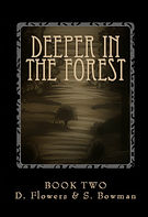 Deeper in the Forest, Creepy stories for kids, by Dawna Flowers, art by Shawna Bowman.