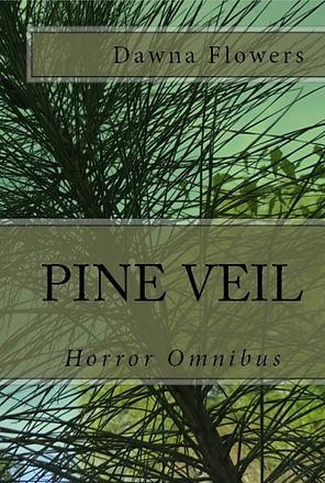 Pine Veil, Horror Omnibus, by Dawna Flowers