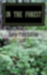 In the Forest, Short stories by Tim Bryant, Dawna Flowers, Blake Heath, David Lackey, Randy Porter.