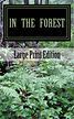 In the Forest, Short stories by Tim Bryant, Dawna Flowers, Blake Heath, David Lackey, Randy Porter.