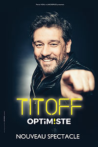TITOFF_OPTIMISTE_HD NOUVEAU SPECTACLE.jp