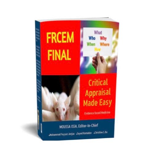 "FRCEM FINAL: Critical Appraisal ""Made Easy"" (2020 Edition, Full Colour)"