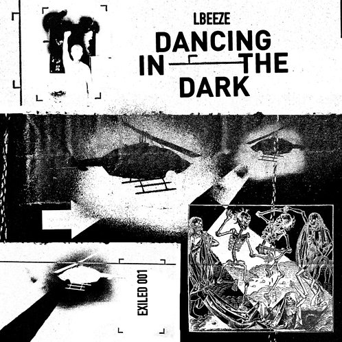 LBEEZE 'Dancing In The Dark' (Exiled Records)