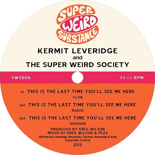 Kermit Leveridge And The Super Weird Society 'This is The Last Time...'