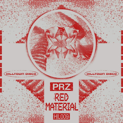 PRZ 'Red Material' (Hilltown Disco)