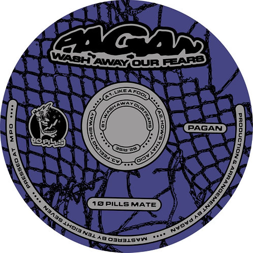 Pagan 'Wash Away our Fears' (1Ø PILLS MATE)