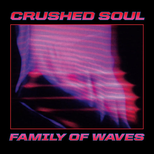 Crushed Soul 'Family of Waves' (Dark Entries)