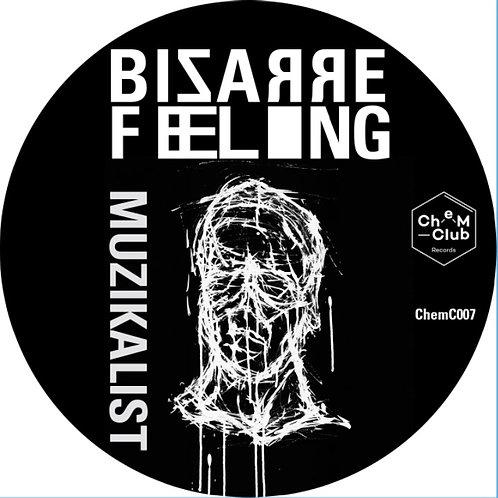 Muzikalist 'Bizarre Feeling' (Chem Club Records)
