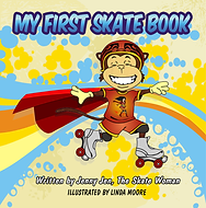 My First Skate Book By Jenny Jen the Skate Woman