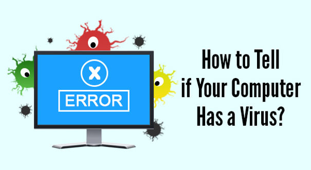 How to Tell if Your Computer Has a Virus? | Computer and