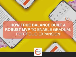 Yourstory.com: How True Balance built a robust MVP to enable gradual portfolio expansion
