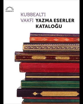 Kubbealtı Vakfı Yazma Eserler Kataloğu