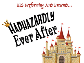 Oct 12-14 * Announcing Our Fall Play: Haphazardly Ever After!