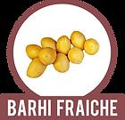 Barhi Fraiche.png