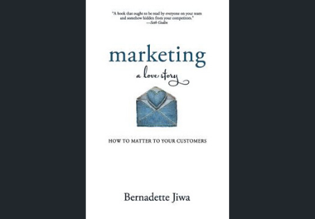 "Top 4 Takeaways from ""Marketing: A Love Story"" by Bernadette Jiwa"