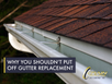 Why you shouldn't put off gutter replacement